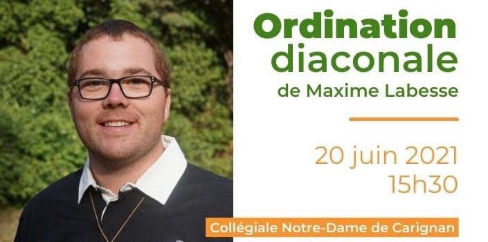 Témoignage de Maxime, ordonné le 20 juin.